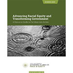 Advancing Racial Equity and Transforming Government: A Resource Guide to Put Ideas Into Action