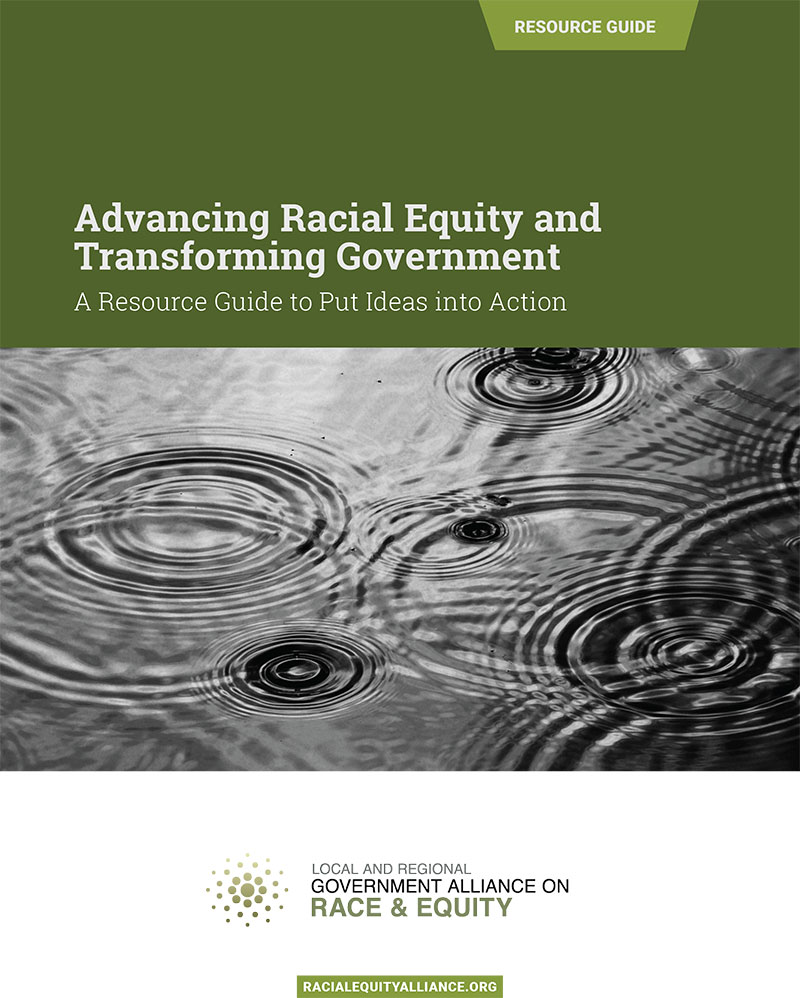 Equity Resources: Advancing Racial Equity And Transforming Government: A