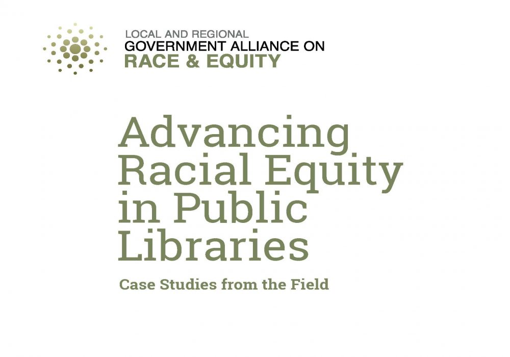 Advancing Racial Equity in Public Libraries: Case Studies from the Field