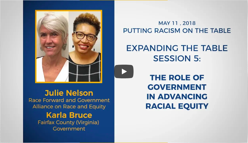Watch Chief Equity Officer for Fairfax County, Virginia, Karla Bruce, and  GARE Co-Director, Julie Nelson's presentation: The Role of Government in Advancing Racial Equity