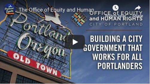 The Office of Equity and Human Rights: Building a City That Works for All Portlanders