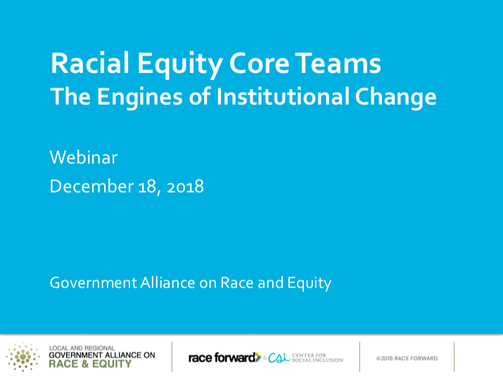 Creating and Sustaining a Racial Equity Core Team: Members Discuss Challenges, Successes and Key Insights